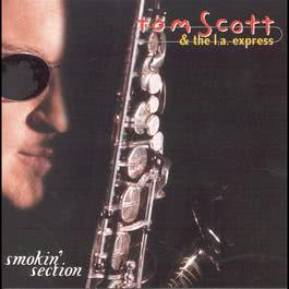 Smokin' Section 1999 Tom Scott; The L.A. Express