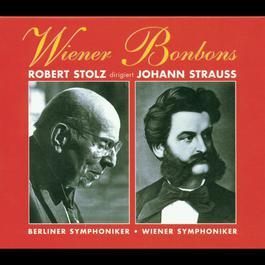 Wiener Bonbons - Robert Stolz dirigiert Johann Strauss 1994 Robert Stolz