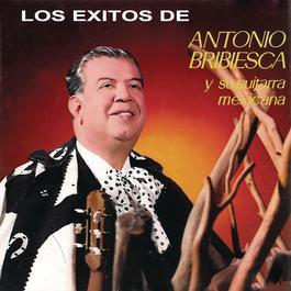 Los Éxitos de Antonio Bribiesca Y su Guitarra Mexicana 2012 Antonio Bribiesca
