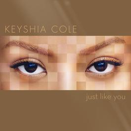 Just Like You 2007 Keyshia Cole