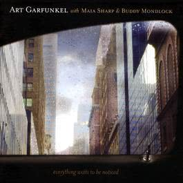 Everything Waits To Be Noticed 2002 Art Garfunkel
