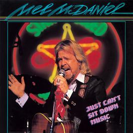 Just Can't Sit Down Music 1986 Mel McDaniel