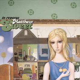 In Reverse 1999 Matthew Sweet