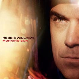 Morning Sun 2010 Robbie Williams