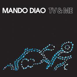 TV & Me 2006 Mando Diao