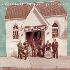 In the Sweet Bye and Bye 1996 Preservation Hall Jazz Band