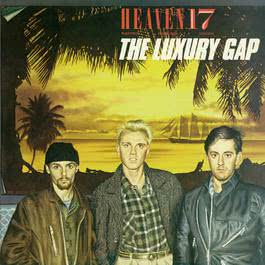 The Luxury Gap 2006 Heaven 17
