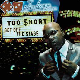 Get Off The Stage 2007 Too $hort