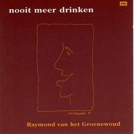 Nooit Meer Drinken 2005 Raymond Van Het Groenewoud