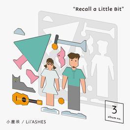 Recall A Little Bit 2018 小塵埃