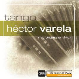From Argentina To The World 2006 Hector Varela