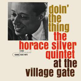 Doin' The Thing: The Horace Silver Quintet At The Village Gate 2006 Horace Silver