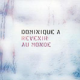 Revenir Au Monde 2004 Dominique a