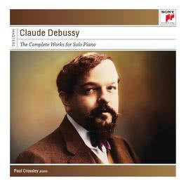 Debussy: Complete Works for Solo Piano 2012 Paul Crossley