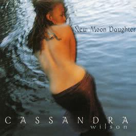 New Moon Daughter 1996 Cassandra Wilson