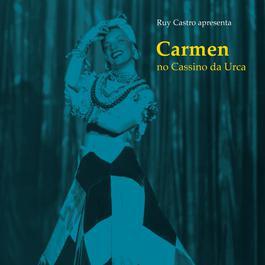 Carmen No Cassino Da Urca 2006 Carmen Miranda