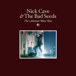 The Abattoir Blues Tour (Live) 2017 Nick Cave & The Bad Seeds