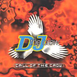 Call Of The Crow 1997 DJ The Crow