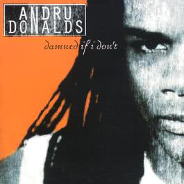 Damned If I Don't 1998 Andru Donalds