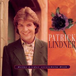 Meine Lieder streicheln Dich 1995 Patrick Lindner