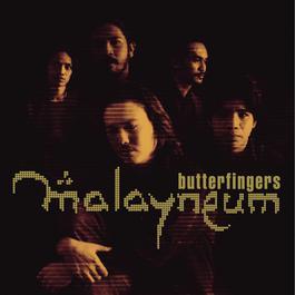 Malayneum 2004 Butterfingers