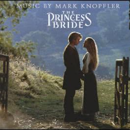 The Princess Bride 1987 Mark Knopfler