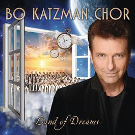 Land Of Dreams 2011 Bo Katzman Chor