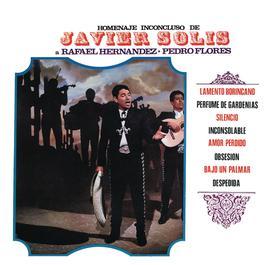 Javier Solis, Homenaje Inconcluso A Rafael Hernandez Y Pedro Flores 2010 Javier Solis