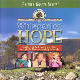Whispering Hope 2000 Bill & Gloria Gaither