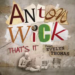 That's It 2011 Anton Wick