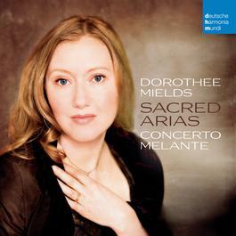 Sacred Arias 2012 Dorothee Mields