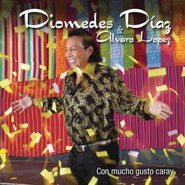 Con Mucho Gusto, Caray 2011 Diomedes Diaz; Alvaro López