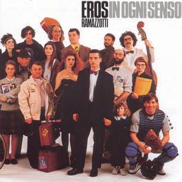 In Ogni Senso 1990 Eros Ramazzotti