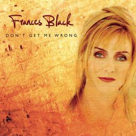 Don't Get Me Wrong 1998 Frances Black