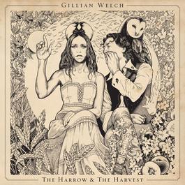 The Harrow & The Harvest 2015 Gillian Welch