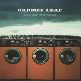 Love, Loss, Hope, Repeat 2006 Carbon Leaf