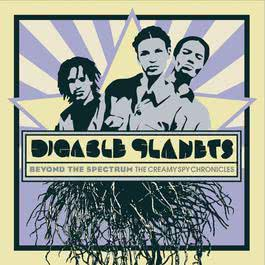 Beyond The Spectrum - The Creamy Spy Chronicles 2005 Digable Planets