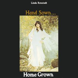Hand Sown...Home Grown 2014 Linda Ronstadt