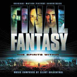 Final Fantasy - Original Motion Picture Soundtrack 2001 Elliot Goldenthal