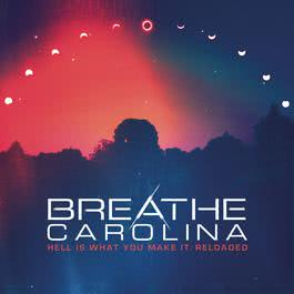 Hell Is What You Make It: Reloaded 2012 Breathe Carolina