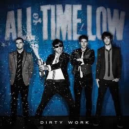 Dirty Work 2011 All Time Low
