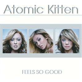 Feels So Good 2002 Atomic Kitten