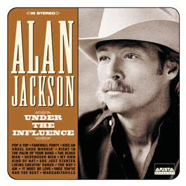 Under The Influence 1999 Alan Jackson