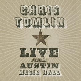 Live From Austin Music Hall 2005 Chris Tomlin