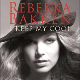 I Keep My Cool 2006 Rebekka Bakken