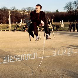 Sur le fil 2008 Elie Semoun