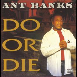 Do Or Die 1995 Ant Banks