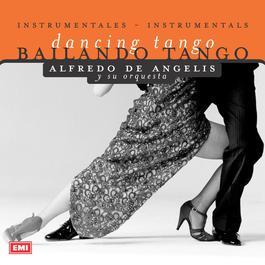 Bailando Tango 1999 Alfredo De Angelis