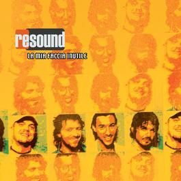 La Mia Faccia Inutile (Lei Che Ride) 2006 Resound