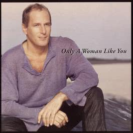 Only A Woman Like You 2016 Michael Bolton